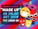 Mask Up Online Art Show