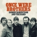 Now Streaming: Once Were Brothers: Robbie Robertson and The Band